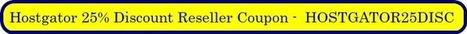 Hostgator Reseller Coupon | 25% OFF Or Upto $300 Saving For 2014 | Web Hosting | Scoop.it