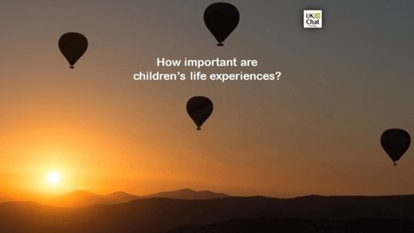 How important are children's life experiences? by @musingsofmrb – UKEdChat.com | ICTmagic | Scoop.it