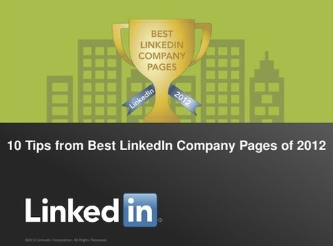 Top 10 Tips from Best LinkedIn Company Pages of 2012 [SLIDESHOW] | Mastering LinkedIn | Scoop.it