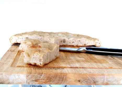 Arabafelice in cucina!: Focaccia (furbissima!) di Giorgio Locatelli | Ricette di cucina interessanti | Scoop.it