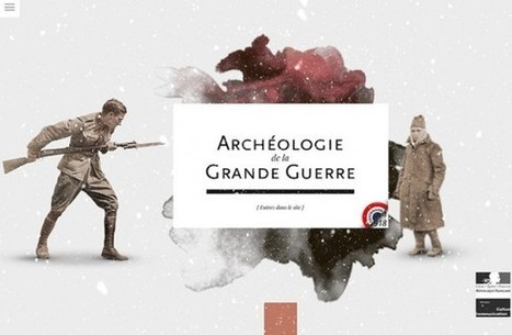 IL Y A 1 AN...Le Ministère de la culture et l'INRAP produisent un site consacré à la 1ère Guerre Mondiale et à l'archéologie | Clic France | Scoop.it