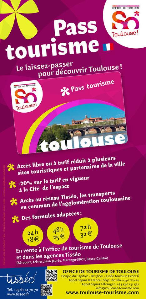 Pass tourisme - Tourisme à Toulouse   Toulouse La Ville Rose   Scoop.it