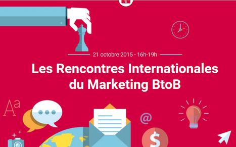 Les Rencontres Internationales du Marketing BtoB | Veille et Innovation en Marketing B2B | Scoop.it