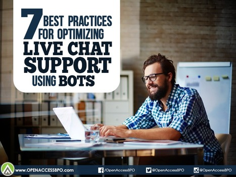 7 Best practices for optimizing live chat support using bots   Open Access BPO   Outsourcing and Customer Service   Scoop.it