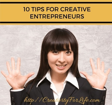 10 Simple - Yet Important - Tips For Creative Entrepreneurs | Creativity Scoops! | Scoop.it