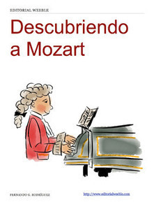 Descubriendo a Mozart. Libro disponible para descargarlo con iBooks en tu Mac o dispositivo iOS, y con iTunes en tu ordenador. | Contenidos educativos digitales | Scoop.it