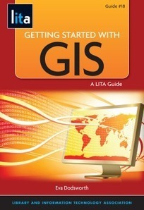 Getting Started with GIS | Library Information Technology Association (LITA) | Creating Library Learning Commons | Scoop.it