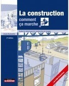 La construction, comment ça marche ? : toutes les techniques de construction en images / Ursula Bouteveille, Editions le Moniteur, 2016 | Bibliothèque de l'Ecole des Ponts ParisTech | Scoop.it