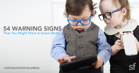 54 Clear Warning Signs That You Work in Social Media via @malekalby | AtDotCom Social media | Scoop.it