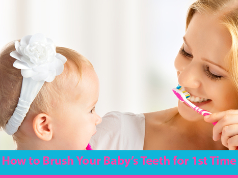 How to Brush Your Baby's Teeth for the First Time | fashion | Scoop.it