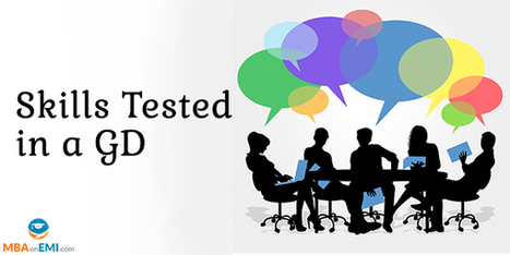 Important Skills That Are Tested in a GD | MBA in India | Scoop.it