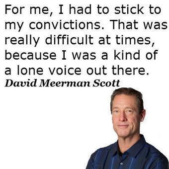 David Meerman Scott: Follow Your Convictions - Startup Gap   Leadership   Scoop.it