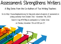 The Joys, Wonders, and Challenges of On-Demand Writing: Assessment Strengthens Writers Blog Series | Life as a Teacher | Scoop.it