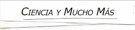 Ciencia y Mucho Más | Library | Scoop.it