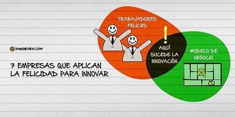 7 empresas que aplican felicidad para innovar | Recursos Humanos: liderazgo, talento y RSE | Scoop.it