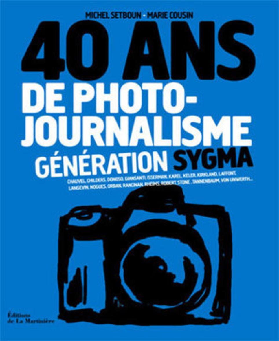 40 ans de photojournalisme – Génération Sygma | L'Oeil de la Photographie | Livres photo | Scoop.it