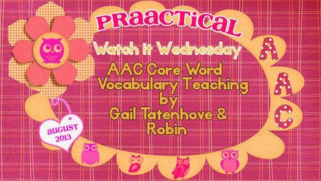 Watch It Wednesday: AAC Core Word Vocabulary Teaching by Gail Tatenhove & Robin | Core Vocabulary | Scoop.it