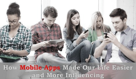 Benefits of Mobile Apps: How it is Making Our Life Easier - Arth I-Soft Blog | iphone application development | Scoop.it