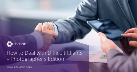 How to Deal with Difficult Clients - Photographer's Edition | Cultivate. The Power of Winning Relationships | Scoop.it