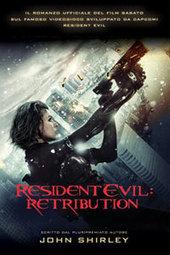 Resident Evil: Retribution, di John Shirley (2012) | Libri Horror | Scoop.it