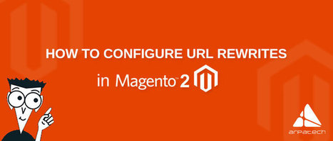 How to configure URL Rewrites in Magento 2 | Education | Scoop.it