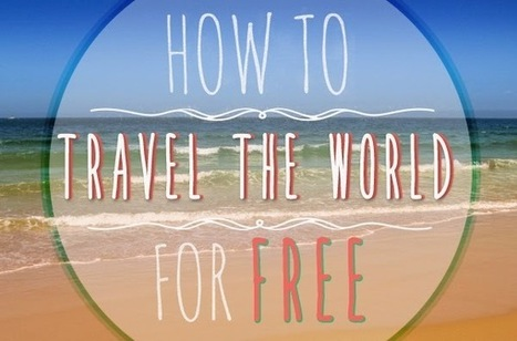 How to Travel for Free ~ Try Something Fun | Travel and Travel Tips | Scoop.it
