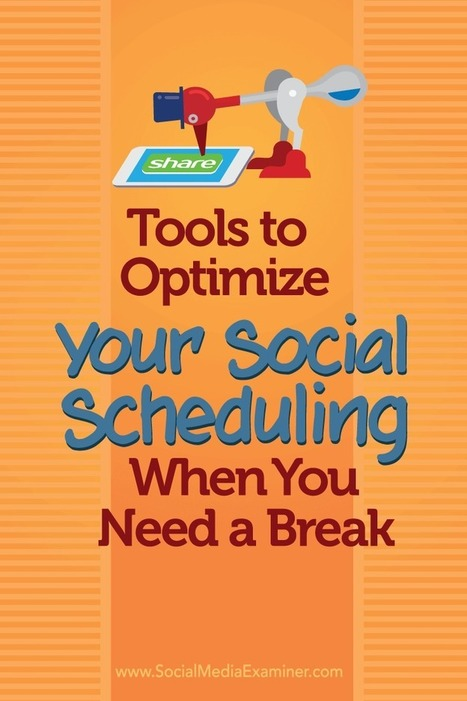 Tools to Optimize Your Social Scheduling When You Need a Break | marketing de réseaux et mlm | Scoop.it