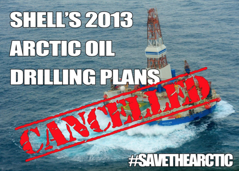 Shell Abandons 2013 Arctic Drilling | EcoWatch | Scoop.it