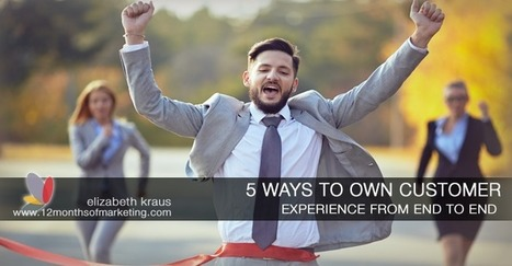 5 Ways for the Small Business Marketer to Own Customer Experience | Small Business Marketing Ideas | Scoop.it