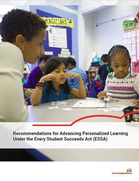 Recommendations for Advancing Personalized Learning Under ESSA | On education | Scoop.it
