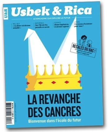 «La revanche des cancres : bienvenue dans l'école du futur» de Usbek & Rica | Education et Créativité | Scoop.it
