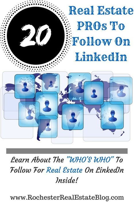 Exceptional Real Estate Pros to Follow on LinkedIn! | Top Real Estate and Mortgage Articles | Scoop.it