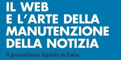 Il web e l'arte della manutenzione della notizia | marketingonline | Scoop.it