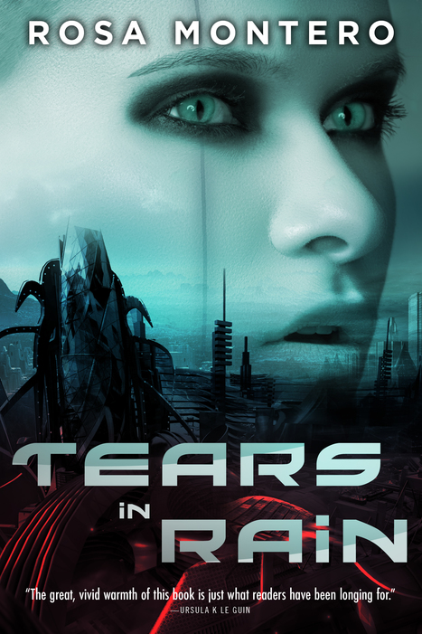 Sci-fi thriller Tears in Rain takes replicants to a new level | Paraliteraturas + Pessoa, Borges e Lovecraft | Scoop.it