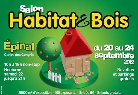 Ouverture aujourd'hui du Salon Habitat & Bois d'Epinal | Ageka les matériaux pour la construction bois. | Scoop.it