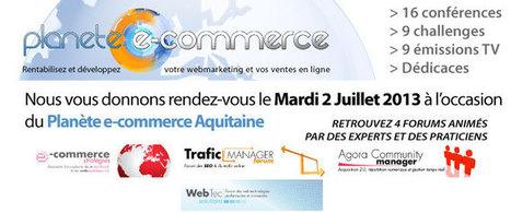 Planète e-commerce Aquitaine - 2ème édition le 2 juillet 2013 | e-commerce | Scoop.it