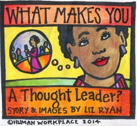 What Makes You a Thought Leader? | Human Workplace | Scoop.it