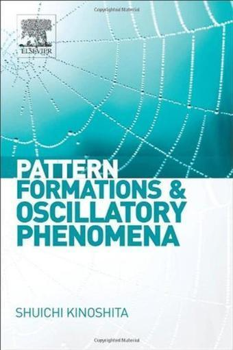 Pattern Formations and Oscillatory Phenomena - Unlimited Zone | Physics of Complex, Nonlinear, Non-equilibrium systems | Scoop.it