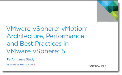 WhitePaper: vMotion architecture, Performance and best practices in VMware vSphere 5 | LdS Innovation | Scoop.it