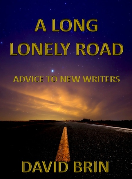 A Long, Lonely Road, by David Brin | Advice for Writers | Scoop.it