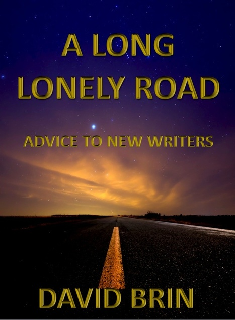 A Long, Lonely Road: Some Informal Advice to New Authors | writing scifi | Scoop.it