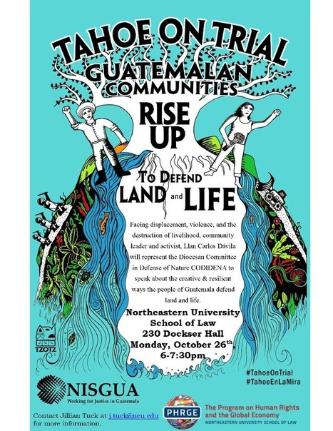 "October 26 - ""Tahoe on Trial: Guatemalan Communities Fight for Land and Life"" 