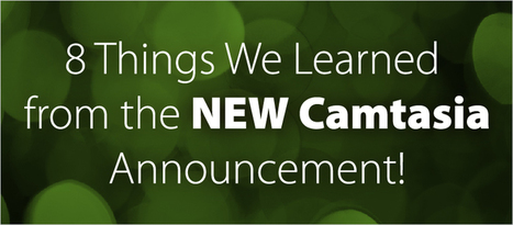 8 Things We Learned From the New Camtasia Announcement - eLearning Brothers | elearning&knowledge_management | Scoop.it