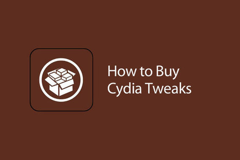 How to Purchase Cydia Tweaks on Your iPhone and iPad | Cydia Tweaks | Scoop.it