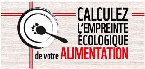 Calculer l'empreinte écologique de votre alimentation, c'est désormais possible ! - [CDURABLE.info l'essentiel du développement durable]   Nutrition-Minceur   Scoop.it