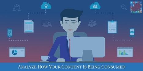 Who, What, When, Where and How: Analyzing the Consumption of Content | Social Media, SEO, Mobile, Digital Marketing | Scoop.it
