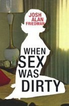 When Sex Was Dirty - Sex~Kitten.net | Sex History | Scoop.it