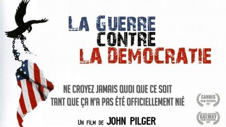 La guerre contre la démocratie (John Pilger – 2007) – Le Partage | Demain éthique | Scoop.it