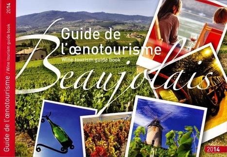 A la découverte du Beaujolais avec le guide œnotourisme 2014 | Oenotourisme | Scoop.it
