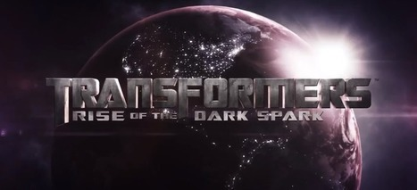 Transformers: Rise of the Dark Spark Announcement Trailer | Video Games | Scoop.it